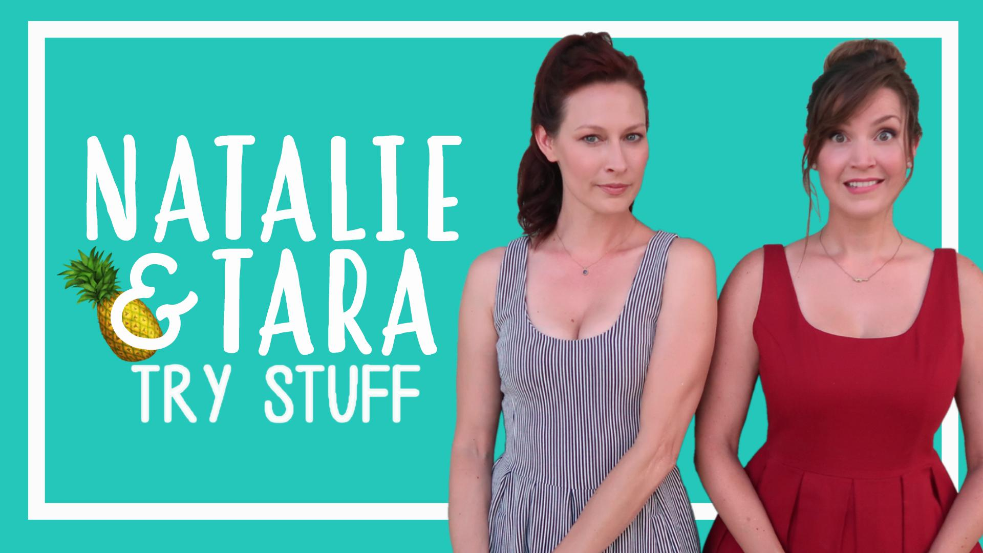 Natalie and Tara Try Stuff